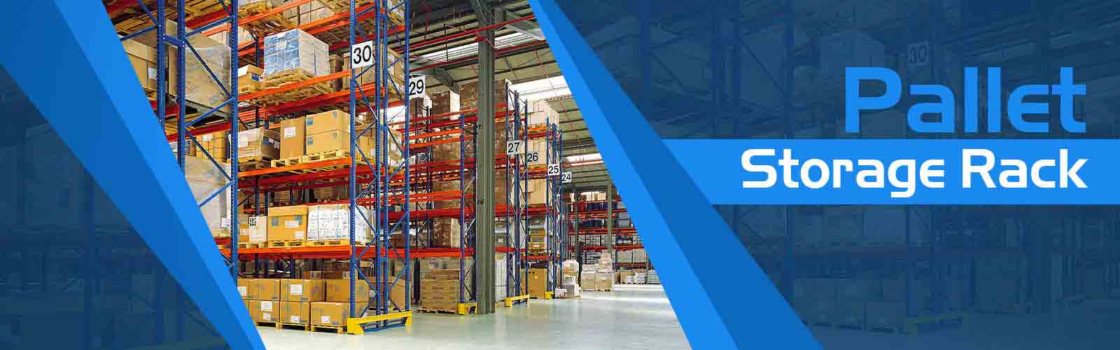 Pallet Storage Rack Manufacturers In Dhankot